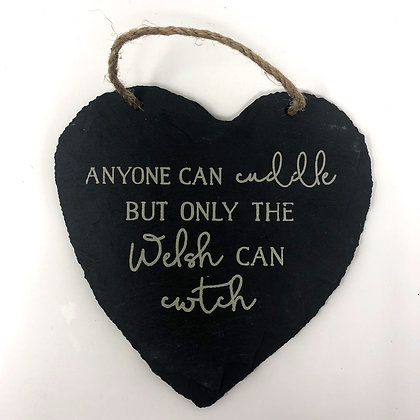Only The Welsh Can Cwtch Slate Heart