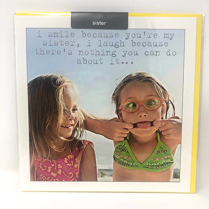 I Smile Because You're My Sister Greeting Card