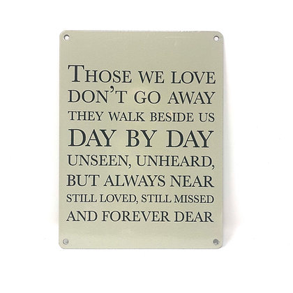 Those We Love Don't Go Away Metal Sign