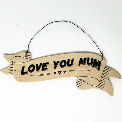 Love You Mum Sign