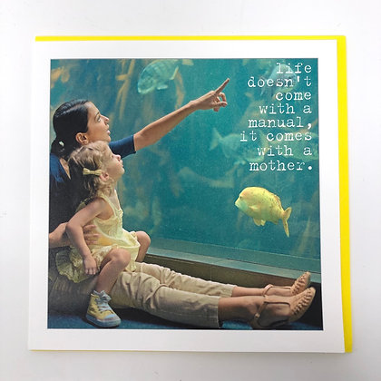 Life Doesn't Come With A Manual Mum Greeting Card