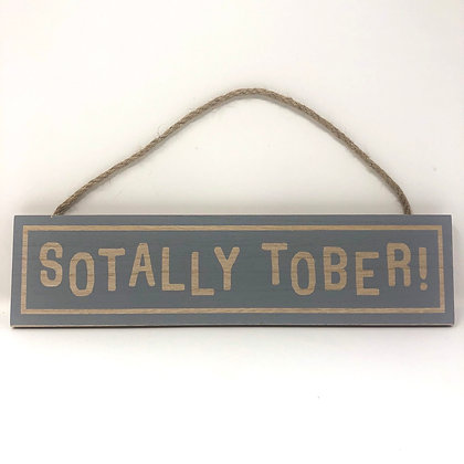 SOTALLY TOBER Wooden Plaque