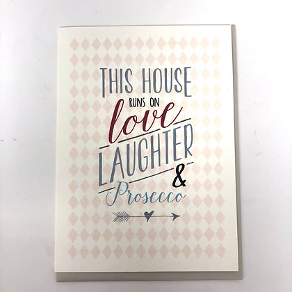 This House Runs On Love Laughter And Prosecco Card
