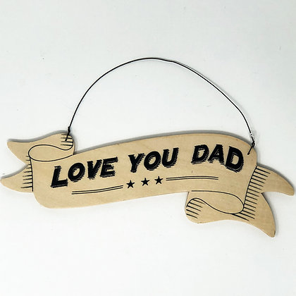 Love You Dad Sign