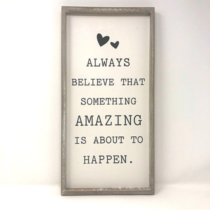 Always Believe Framed Sign