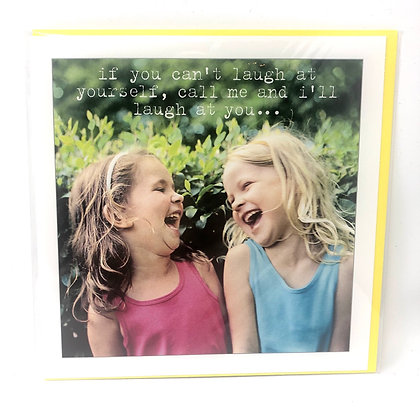 If You Can't Laugh At Yourself Greeting Card