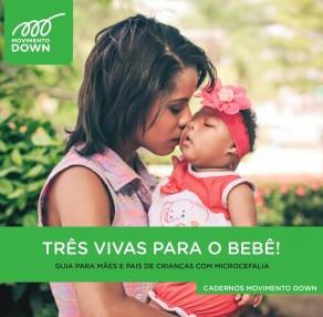3 Vivas para o bebê: Guia para mães e pais de crianças com microcefalia