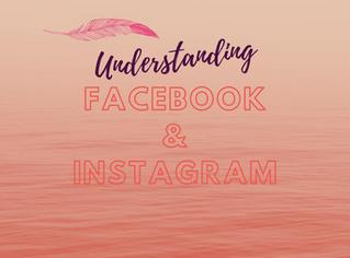 Understanding Facebook & Instagram
