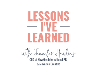 Lessons I've Learned... With Leading Luxury Travel And Lifestyle PR Expert Jennifer Hawkins