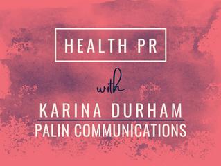 Health PR | Karina Durham - General Manager, Palin Communications