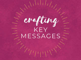 Crafting Key Messages