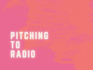 Pitching to radio