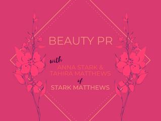 Beauty PR | Anna Stark & Tahira Matthews - Founders, Stark Matthews