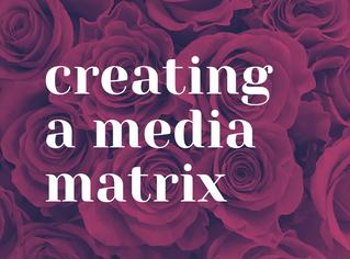 Creating a Media Matrix