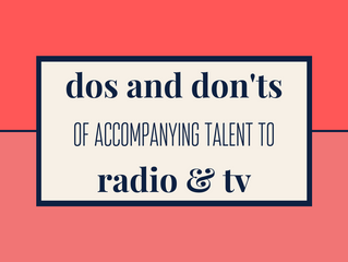 Dos and don'ts of accompanying talent to radio & TV