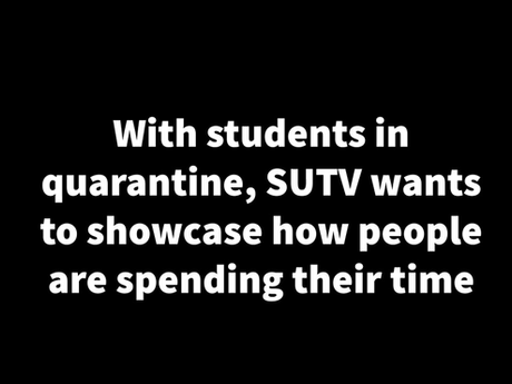 What Are SU Students Up To During Quarantine?