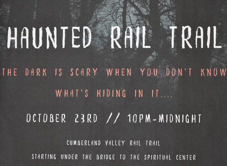 The Residence Hall Association Presents The Haunted Cumberland Valley Rail Trail