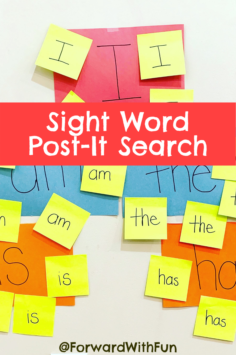 Find sight words written on post its around the house and match them to their sight word spot.