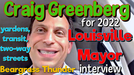 Craig Greenberg: 2022 Louisville Mayor Candidate (Beargrass Thunder interview)
