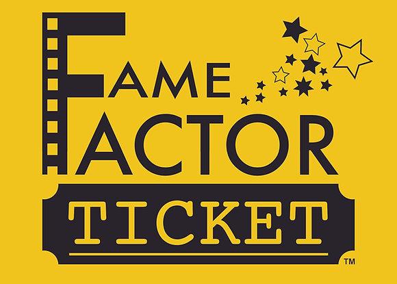 FAME FACTOR TICKET (PRIMARY)