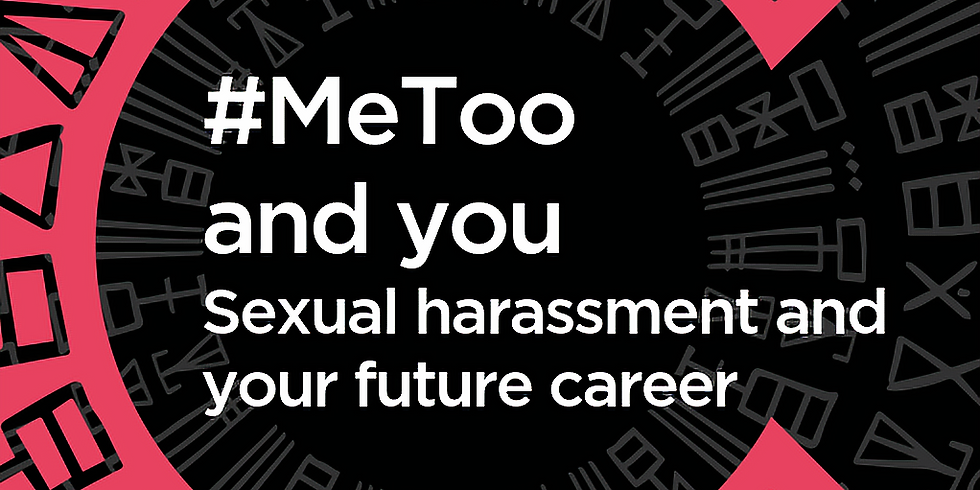 #MeToo and you. Sexual harassment and your future career