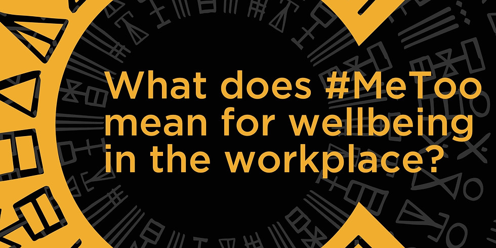 Webinar: What does #MeToo mean for wellbeing in the workplace?