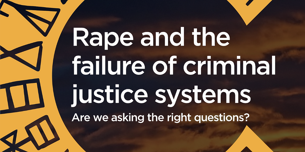 Rape and the failure of criminal justice systems. Are we asking the right questions?