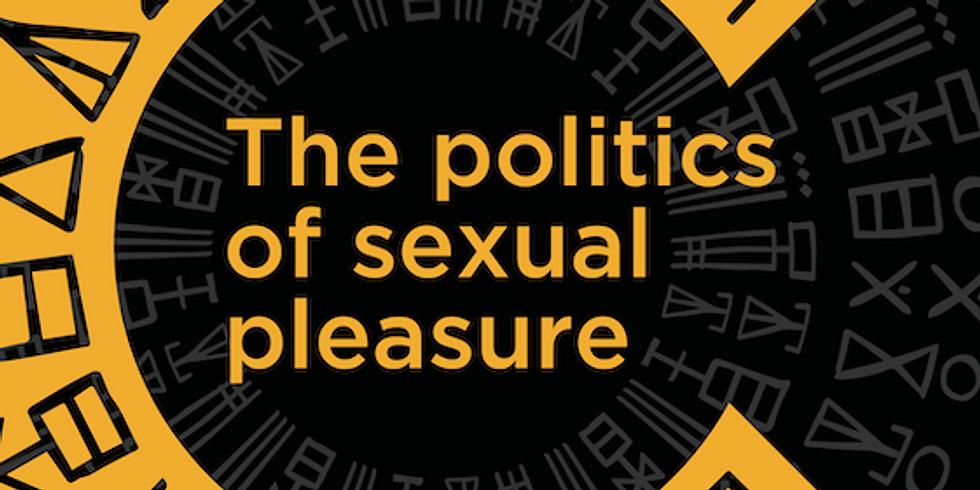 The politics of sexual pleasure
