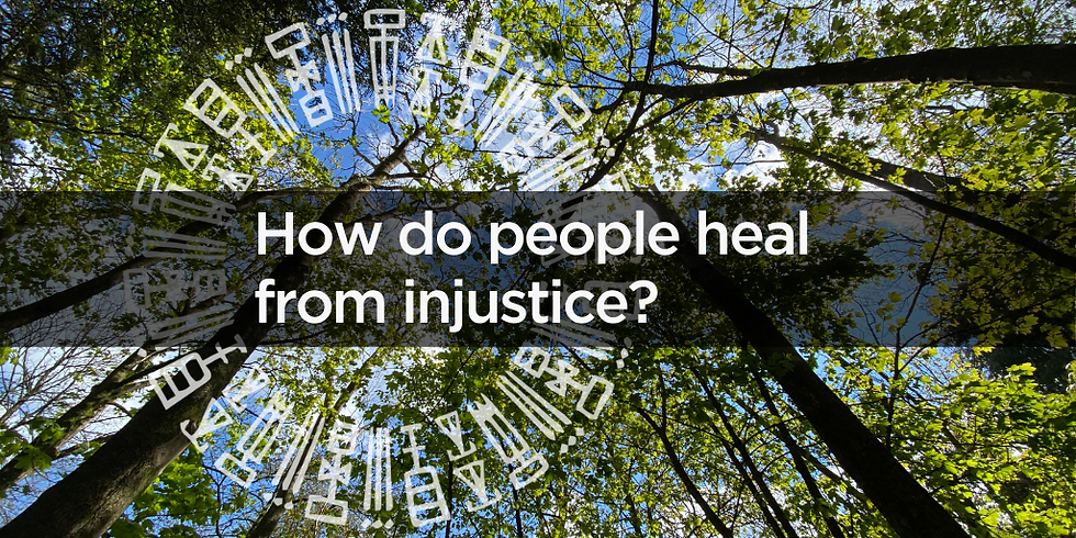 How do people heal from injustice? (Brighton)