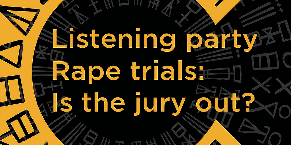 Listening party. Rape trials: Is the jury out?