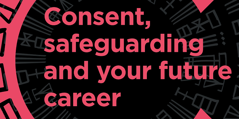 Guest lecture: Consent, safeguarding and your future career