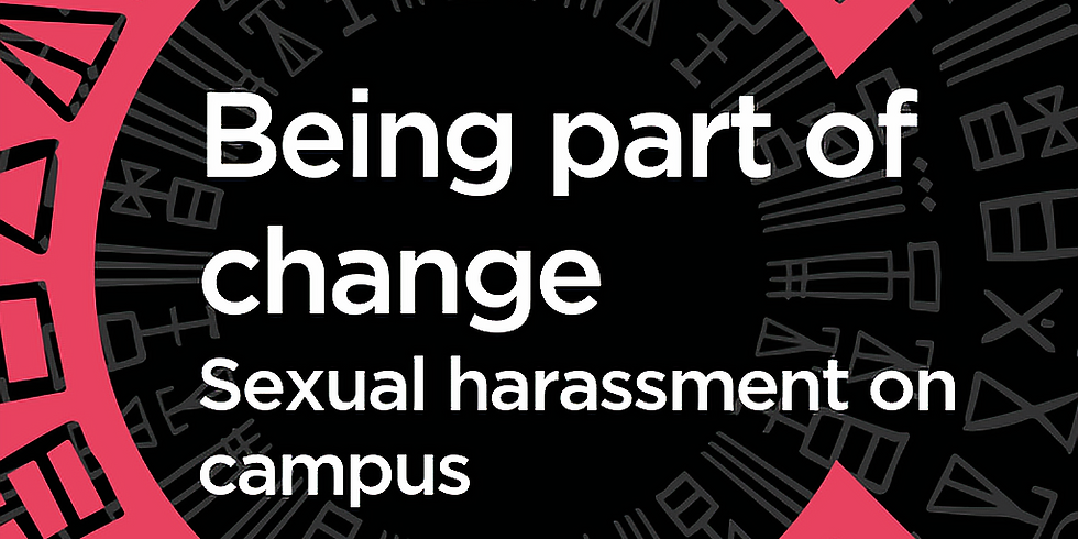 Being part of change. Sexual harassment on campus