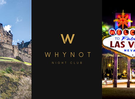 Why Not Nightclub: Edinburgh to Vegas...
