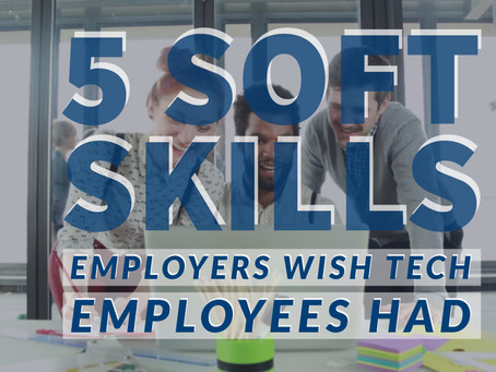 5 Soft Skills Employers Wish Tech Employees Had