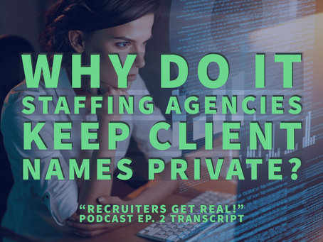 Why do IT Staffing Agencies Keep Client Names Private?
