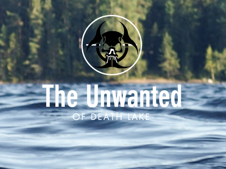 The Unwanted from Death Lake (feature)