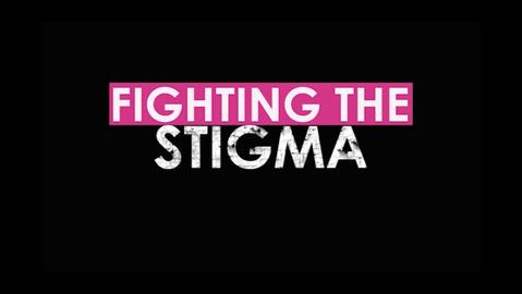 Fighting The Stigma