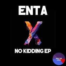 Enta - No Kidding