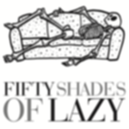 Fifty Shades of Lazy by Lazy Fifty.png
