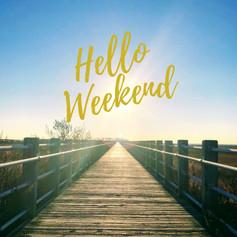 Hello Weekend.jpg