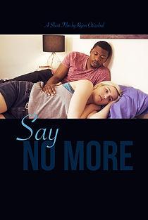 SAY NO MORE (Poster 3) (No Credits).jpg