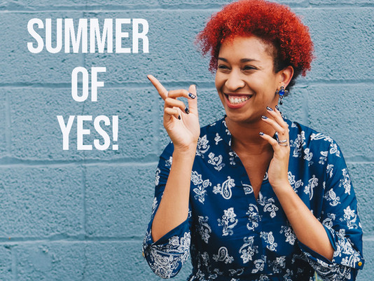 The Summer of Yes: 9 Ways to Embrace Life Post-Vaccine