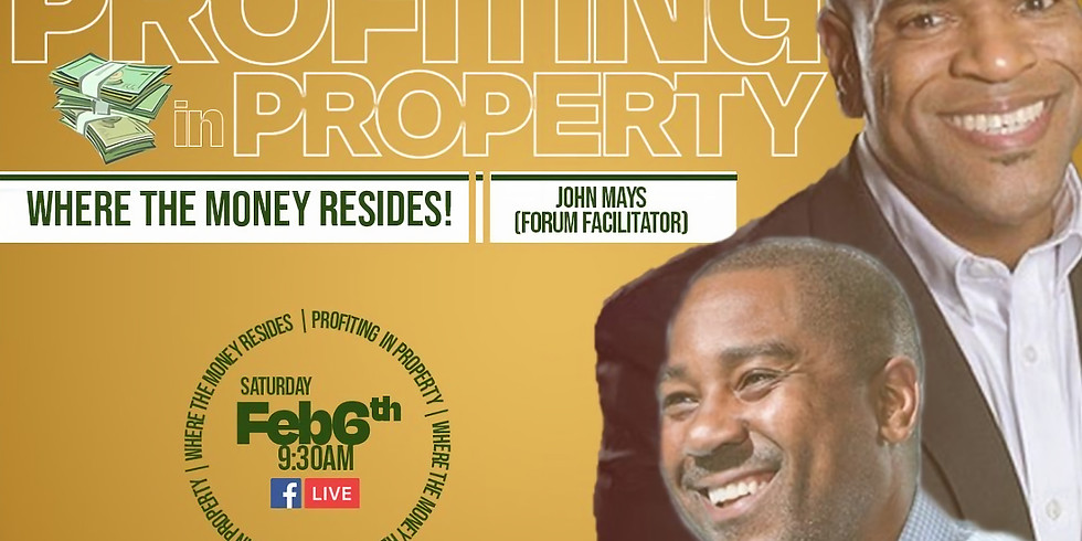 PROFITING IN PROPERTY: Where the Money Resides!