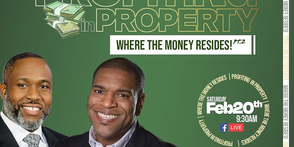 Profiting in Property: Where the Money Resides! PT.2