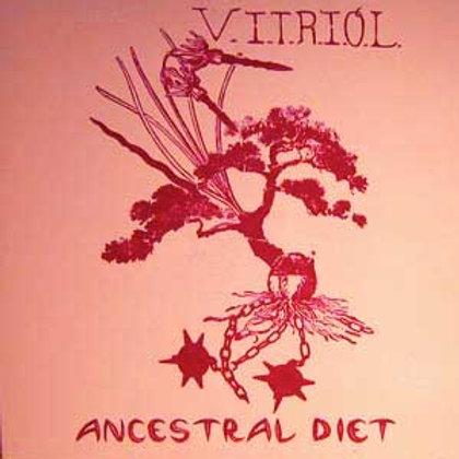 Ancestral Diet//V.I.T.R.I.O.L.