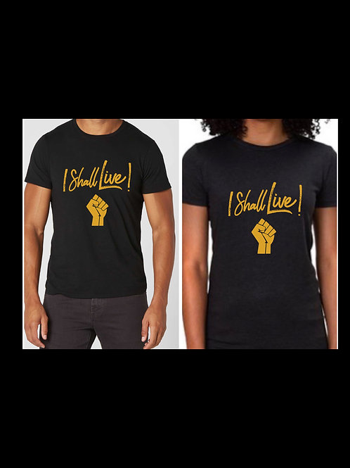 """I Shall Live!"" Black Power  T-Shirt"