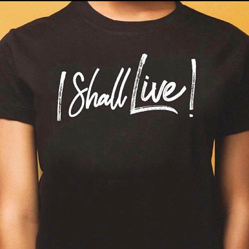 """The original """"I Shall Live"""" T-Shirt!"""