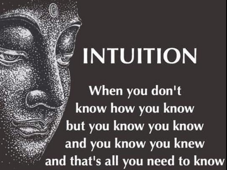 My Intuition Is Telling Me...