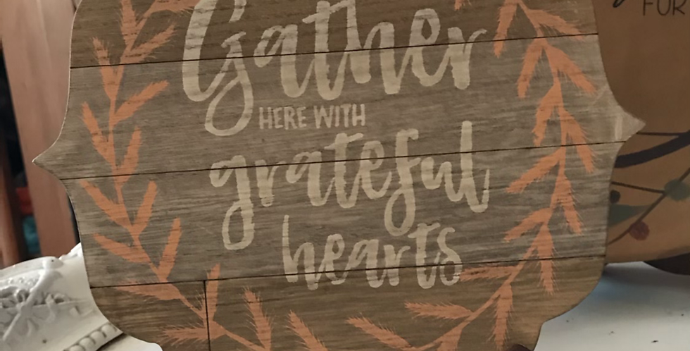 Gather with Grateful Hearts Wood Plaque