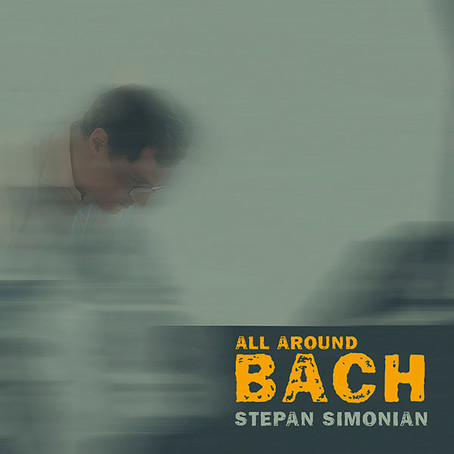 ALL AROUND BACH- Stepan Simonian